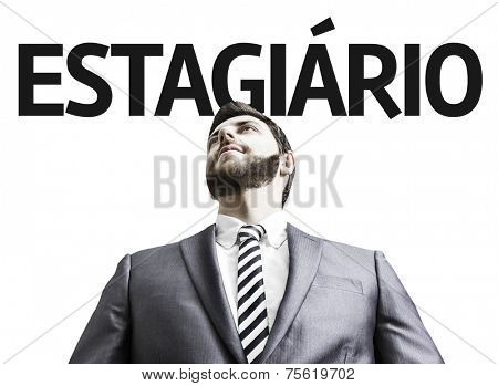 Business man with the text Internship (In Portuguese) in a concept image