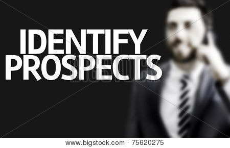 Business man with the text Identify Prospects in a concept image