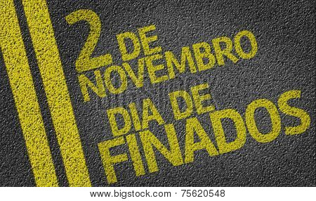 November 2 Day of the Dead (In Portuguese) written on the road