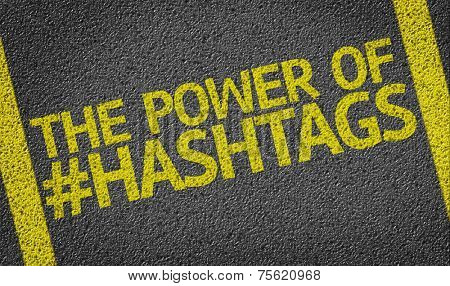 The Power Of Hashtags written on the road