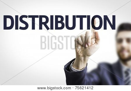 Business man pointing to transparent board with text: Distribution
