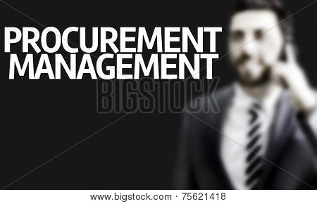 Business man with the text Procurement Management in a concept image