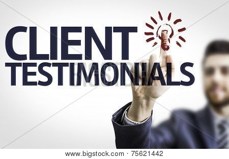 Business man pointing to transparent board with text: Client Testimonials