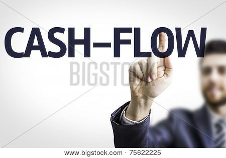 Business man pointing to transparent board with text: Cash-Flow