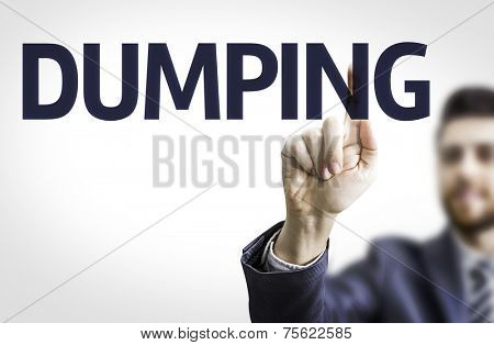 Business man pointing to transparent board with text: Dumping
