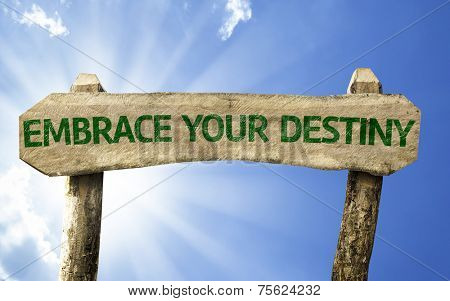 Embrace your Destiny wooden sign on a beautiful day