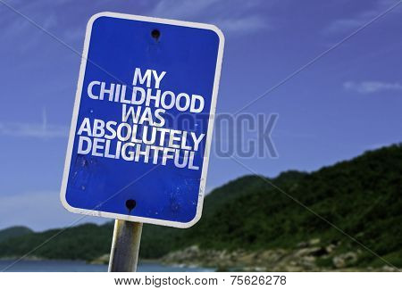 My Childhood Was Absolutely Delightful sign with a beach on background