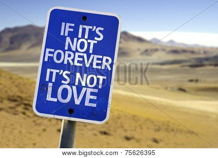 If It's Not Forever It's Not Love sign with a desert background