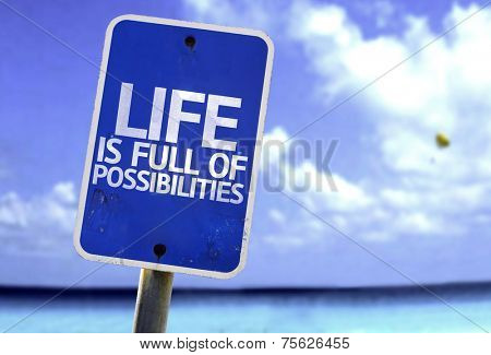 Life is Full of Possibilities sign with a beach on background