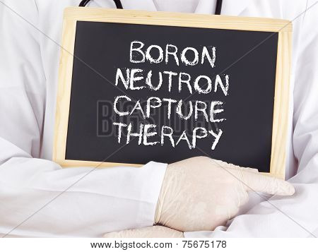 Doctor Shows Information: Boron Neutron Capture Therapy