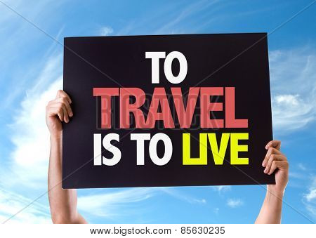 To Travel Is To Live card with sky background