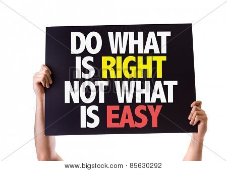 Do What Is Right Not What Is Easy card isolated on white