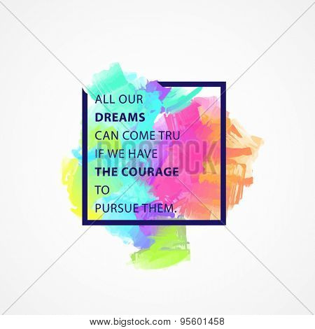 Inspirational Quote Vector Illustration Poster. Motivation Lettering. Typographical Poster Template.