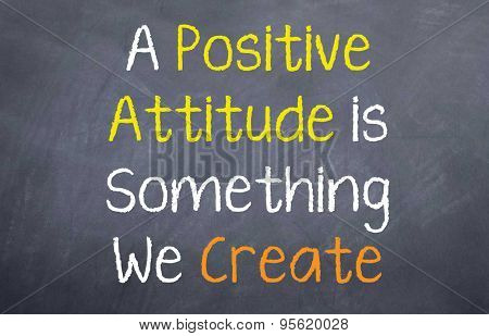 A Positive Attitude is Something We...
