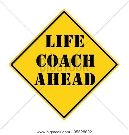 Life Coach Ahead Sign