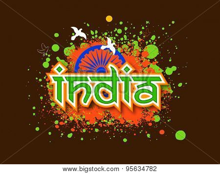 Stylish text India with Ashoka Wheel and pigeons on national flag color splash background for Indian Independence Day celebration.