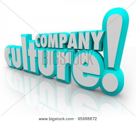 Company Culture in 3d letters to illustrate a team or organization working together with shared history, language, social norms, values and priorities