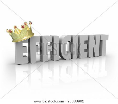 Efficient word with gold crown for effective, productive, performance, system, process or procedure that gets good work done the right way and on time