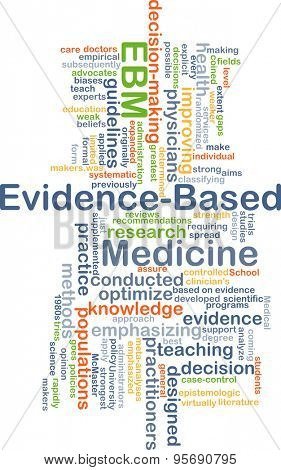 Background concept wordcloud illustration of evidence-based medicine EBM