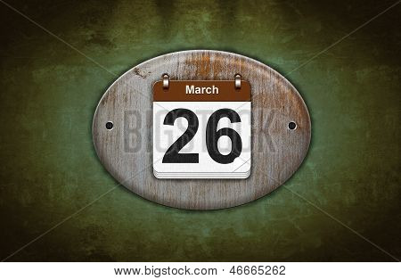 Old Wooden Calendar With March 26.