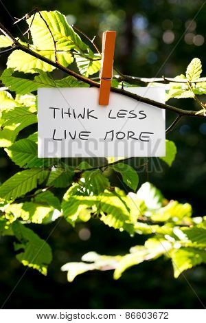 Think Less Live More Inspirational Message Written On A White Card