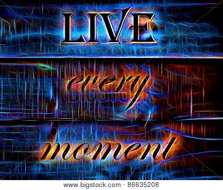Live Every Moment quote