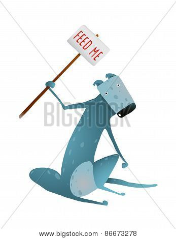 Hungry Blue Skinny Dog with Feed Me Sign in Hands