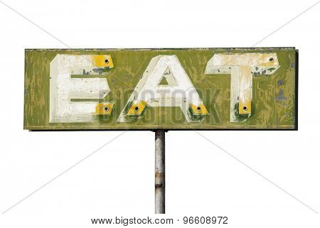 Faded vintage eat sign isolated on white.