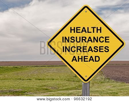 Caution - Health Insurance Increases Ahead