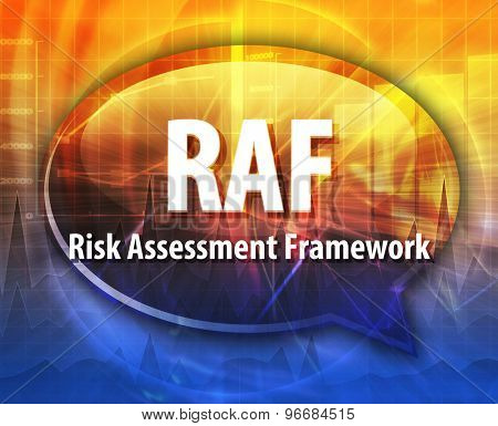 word speech bubble illustration of business acronym term RAF Risk Assessment Framework