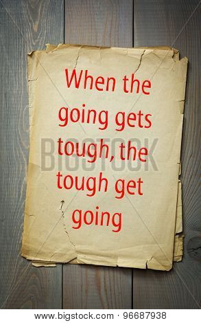 English proverb: When the going gets tough, the tough get going. 50 most important English proverbs series