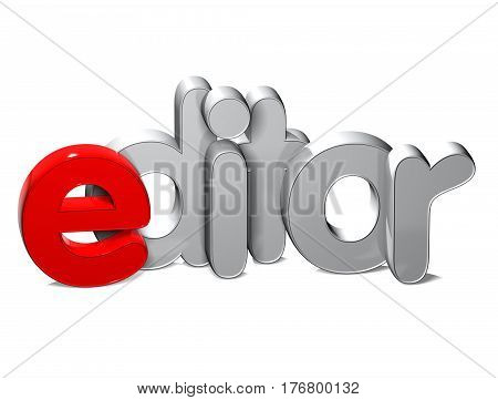 3 D Word Editar over white background.