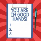 Conceptual Hand Writing Showing You Are In Good Hands. Business Photo Text Best Service Offering Rel poster