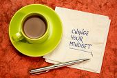Change your mindset advice or reminder - handwriting on a napkin with a cup of coffee poster