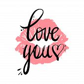 Hand Written Love You Phrase. Vector Card With Sign Love You And Female Red Lipstick Kiss. poster