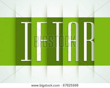 Stylish text Iftar on stylish green background, beautiful greeting card design for Iftar Party celebrations.