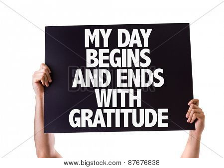 My Day Begins and Ends with Gratitude card isolated on white