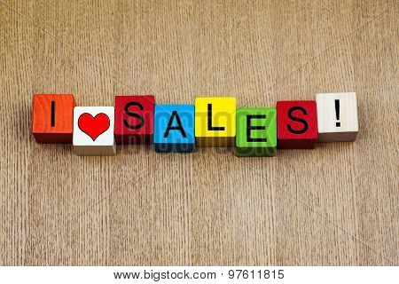 I Love Sales, Sign For A Bargain, Discount And Business Sales.