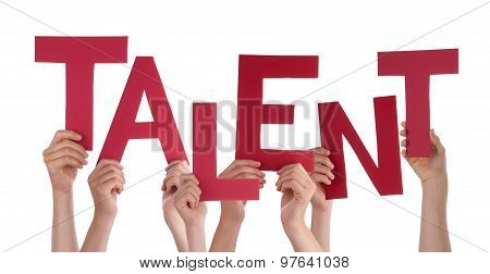 Many People Hands Holding Red Word Talent