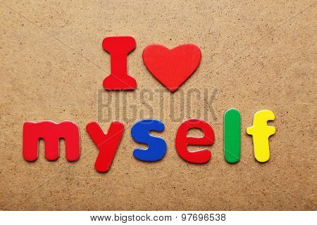 I Love Myself Word Made Of Colorful Magnets