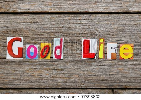 The Word Good Life In Cut Out Magazine Letters