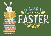 Happy Easter. Easter Bunny Reading Book On Book Stack With Lettering. Cute Easter Greeting Illustrat poster