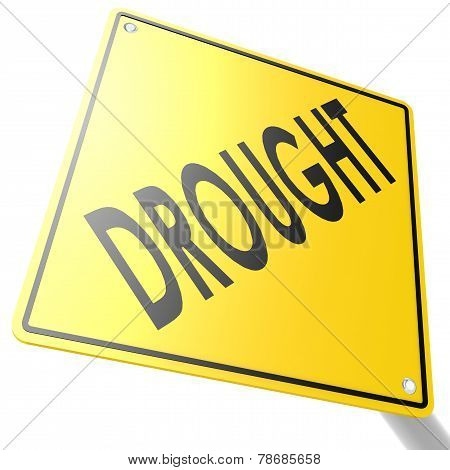 Road Sign With Drought