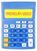 foto of treasury  - Calculator with TREASURY BILLS on display isolated on white background - JPG