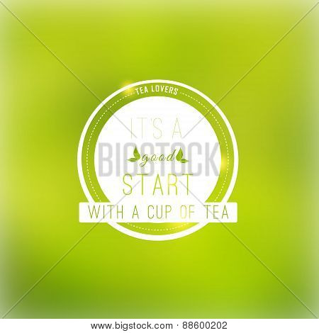 Vector tea badge  fine quality on green blured background.EPS10