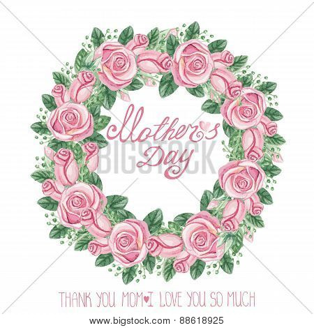 Watercolor pink roses wreath.Mothers day card