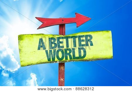 A Better World sign with sky background
