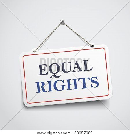 Equal Rights Hanging Sign