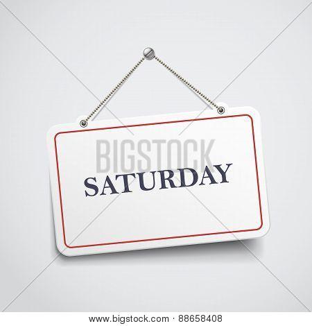 Saturday Hanging Sign