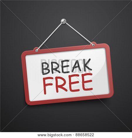 Break Free Hanging Sign